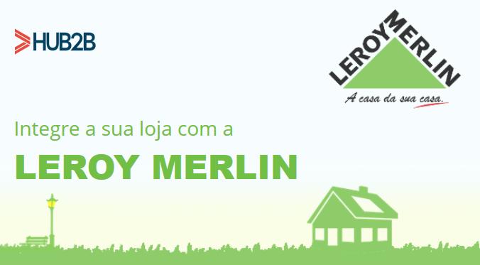 Leroy Merlin + Hub2b